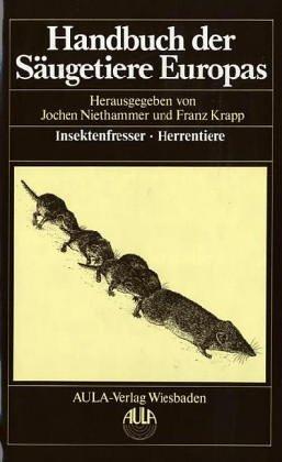 Handbuch der Säugetiere Europas, 6 Bde. in Tl.-Bdn. u. 1 Supplementbd., Bd.3/1, Insektenfresser, Herrentiere