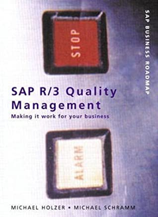 [(SAP R/3 Quality Management : Making it Work for Your Business)] [By (author) Michael Hölzer ] published on (December, 2000)