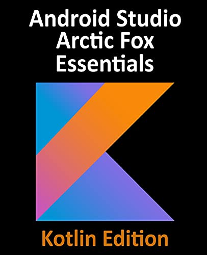 Android Studio Arctic Fox Essentials – Kotlin Edition Front Cover