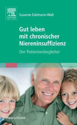 Gut leben mit chronischer Niereninsuffizienz: Der Patientenbegleiter