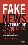 Fake News: La verdad de las noticias falsas
