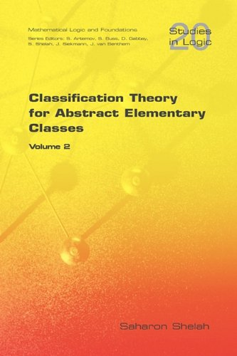 Classification Theory for Abstract Elementary Classes: Volume 2 (Studies in Logic: Mathematical Logic and Foundations)