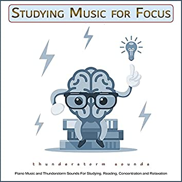 Studying Music for Focus: Piano Music and Thunderstorm Sounds For Studying, Reading, Concentration and Relaxation
