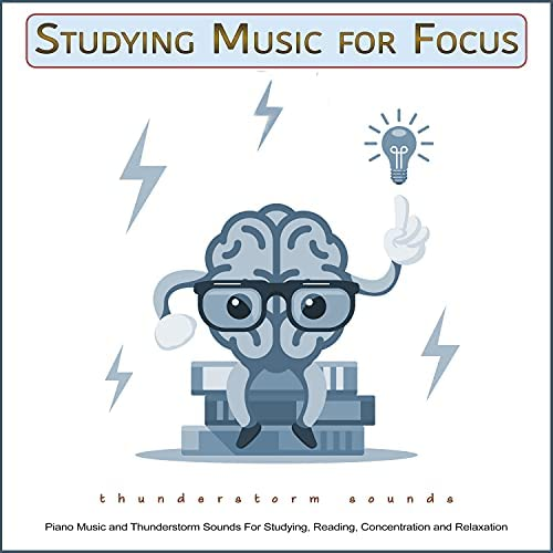 Study Music & Sounds, Study Music And Piano Music & Study Music for Focus