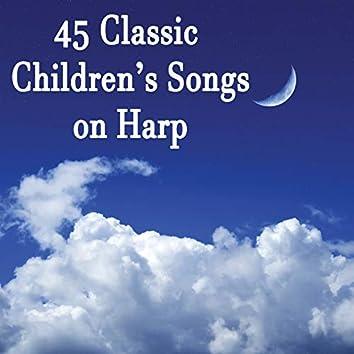 45 Classic Children's Songs on Harp