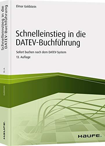 Preisvergleich Produktbild Schnelleinstieg in die DATEV-Buchführung: Sofort buchen nach dem DATEV-System (Haufe Fachbuch)