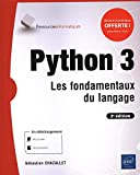 Python 3 - Les fondamentaux du langage (3e édition)