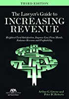 The Lawyer's Guide to Increasing Revenue