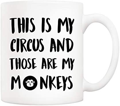 5Aup Christmas Gifts Funny Quote Coffee Mug This Is My Circus and Those Are My Monkeys Novelty product image