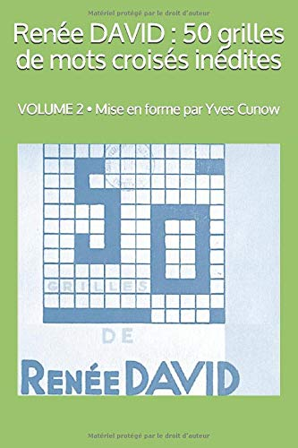 Renée DAVID : 50 grilles de mots croisés.: VOLUME 2