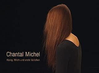 Chantal Michel: Honig, Milch und erste Veilchen