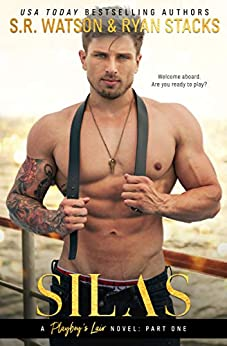 Silas: Part One (A Playboy's Lair Duet Book 1) by [S. R. Watson, Ryan  Stacks]