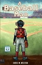 [ A Baseball Man by W Weston, Chris ( Author ) Jan-2014 Paperback ]