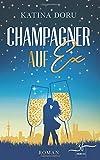 Champagner auf Ex: Liebesroman