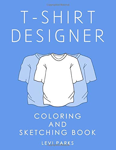 T-Shirt Designer: Sketch and Coloring Book