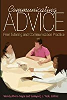 Communicating Advice: Peer Tutoring and Communication Practice