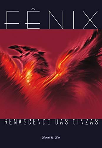 Fênix: Renascendo das Cinzas