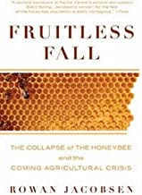 Fruitless Fall( The Collapse of the Honey Bee and the Coming Agricultural Crisis)[FRUITLESS FALL][Paperback]