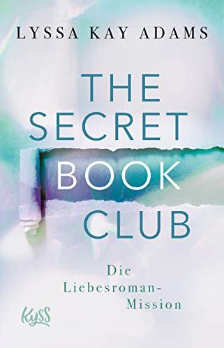 The Secret Book Club – Die Liebesroman-Mission (The Secret Book Club-Reihe 2)