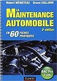 La maintenance automobile - 2e édition - en 60 fiches pratiques de Hubert Mèmeteau,Bruno Collomb ( 26 mai 2010 ) - Dunod; Édition 2e édition (26 mai 2010) - 26/05/2010