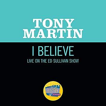 I Believe (Live On The Ed Sullivan Show, June 28, 1953)