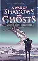 War of Shadows and Ghosts: Tales of the Hellfighters Volume 4