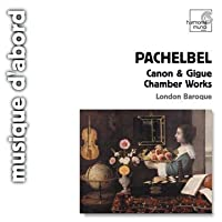 Pachelbel: Canon & Gigue, Chamber Works by London Baroque (2006-07-11)
