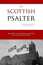 The Scottish Psalter: A Reformed Book of Worship with Metrical Tunes