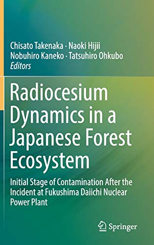 Radiocesium Dynamics in a Japanese Forest Ecosystem: Initial Stage of Contamination After the Incident at Fukushima Daiichi Nuclear Power Plant