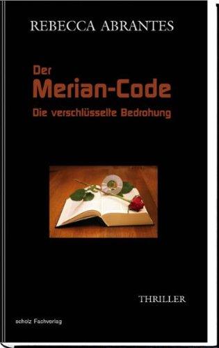 Der Merian-Code - Die verschlüsselte Bedrohung