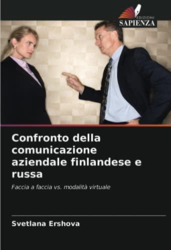 Confronto della comunicazione aziendale finlandese e russa: Faccia a faccia vs. modalità virtuale