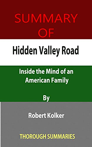 Summary of Hidden Valley Road: Inside the Mind of an American Family By Robert Kolker