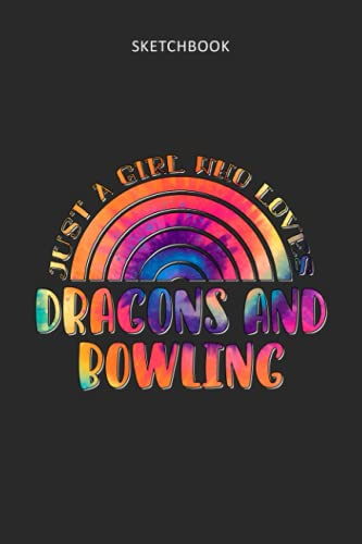 Drawing Pad for Kids - Sketchbook Just A Girl Who Loves Dragons And Bowling Tie Dye Pattern: Childrens Sketch Book for Drawing Practice ( Best Gifts ... Teen - Great Art Supplies Gift, Top Boy T