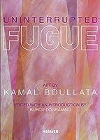 Uninterrupted Fugue: Art by Kamal Boullata