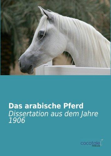 Das arabische Pferd: Dissertation aus dem Jahre 1906
