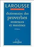 Dictionnaire des proverbes, sentences et maximes - Editions Larousse - 28/07/1994