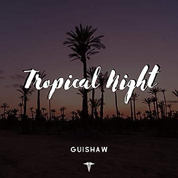 Tropical Night