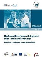 Nachqualifizierung mit digitalen Lehr- und Lernkonzepten: BetonQuali - ein Beispiel aus der Betonindustrie