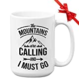 Hiking Mug - The Mountains Are Calling And I Must Go - Hiker Climber Rock Climbing Nature Lovers Adventure Hill Camping Outdoor Mountaineering