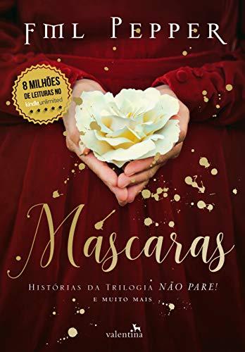 """Máscaras! Histórias da trilogia Não Pare! e muito mais (NÃO PARE! Livro 4) (Não Pare! : Para se sentir vivo, você entregaria sua vida nas mãos da """"morte""""?)"""