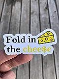 Fold In The Cheese Sticker, Laptop Sticker, Water Bottle Sticker, Phone Sticker, Window Sticker, David Rose Sticker, TV Show Sticker, Funny Sticker