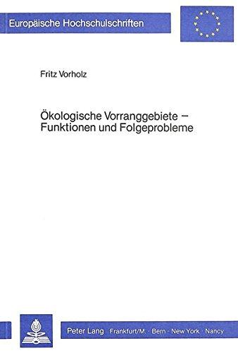Ökologische Vorranggebiete - Funktionen und Folgeprobleme (Europäische Hochschulschriften / European University Studies / Publications Universitaires ... / Série 5: Sciences économiques, Band 528)