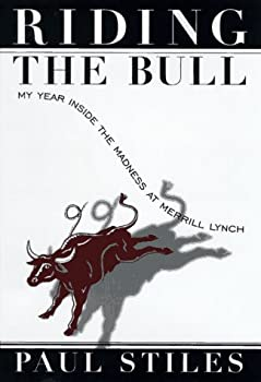 Riding the Bull:: My Year in the Madness at Merrill Lynch