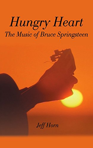 Hungry Heart: The Music of Bruce Springsteen by Jeff Horn (20-Oct-2000) Paperback
