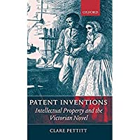 Patent Inventions: Intellectual Property and the Victorian Novel【洋書】 [並行輸入品]