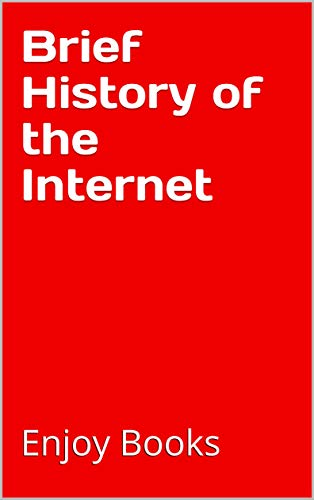 Brief History of the Internet (English Edition)