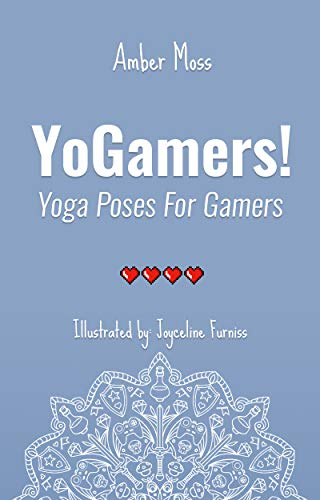 YoGamers! : Yoga Poses for Gamers by [Amber Moss, Joyceline  Furniss]