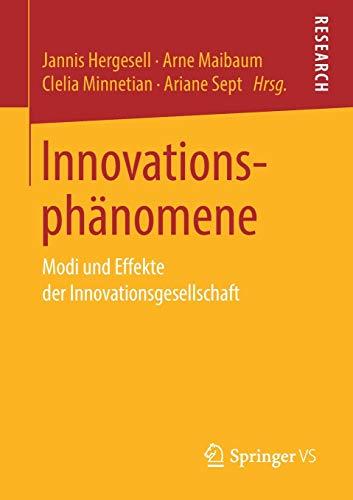 Innovationsphänomene: Modi und Effekte der Innovationsgesellschaft