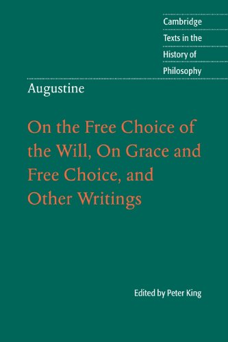 Augustine: On the Free Choice of the Will, On Grace and Free Choice, and Other Writings (Cambridge Texts in the History of Philosophy)