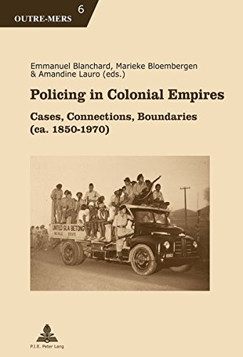 Policing in Colonial Empires: Cases, Connections, Boundaries (ca. 1850-1970)